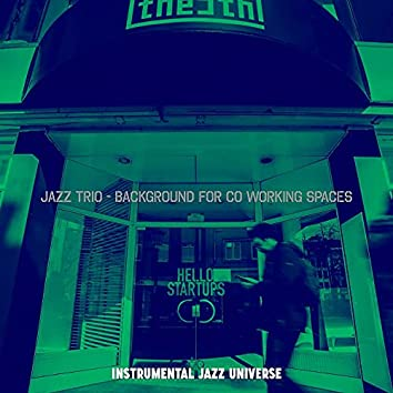 Jazz Trio - Background for Co Working Spaces