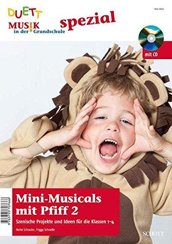 Mini-Musicals mit Pfiff 2: Szenische Projekte und Ideen für die Klassen 1-4. Zeitschriften-Sonderheft + CD. (Musik in der Grundschule spezial)