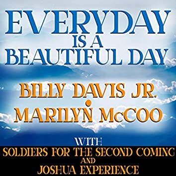 Everyday Is a Beautiful Day (feat. Soldiers for the Second Coming & Joshua Experience)