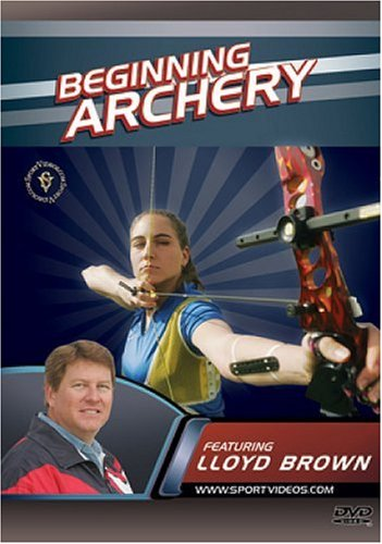 Beginning Archery DVD featuring Coach Lloyd Brown