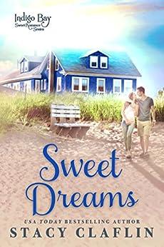 [Stacy Claflin]のSweet Dreams (Indigo Bay Sweet Romance Series Book 1) (English Edition)