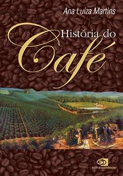 História do café por [Ana Luiza Martins]