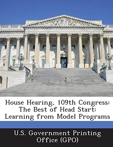 House Hearing, 109th Congress: The Best of Head Start: Learning from Model Programs