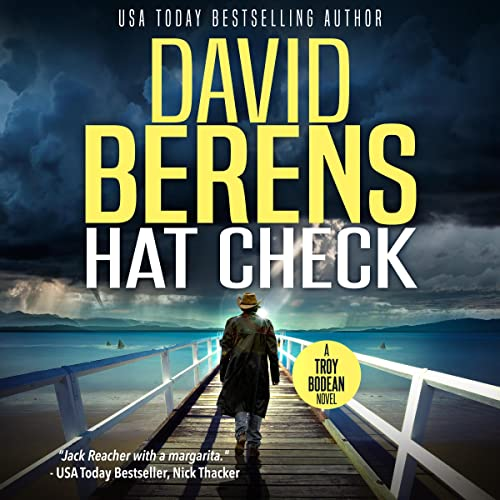 Hat Check - A Troy Bodean Tropical Thriller Vol. 1 Audiobook By David F. Berens cover art