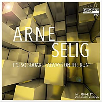 It's so Square / Always on the Run
