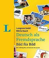 Langenscheidt Woerterbuch Deutsch als Fremdsprache Bild fuer Bild: Mit 7.500 Begriffen und deutscher Aussprache