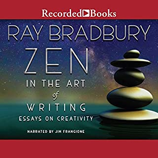 Zen in the Art of Writing                   By:                                                                                                                                 Ray Bradbury                               Narrated by:                                                                                                                                 Jim Frangione                      Length: 3 hrs and 54 mins     5 ratings     Overall 4.0