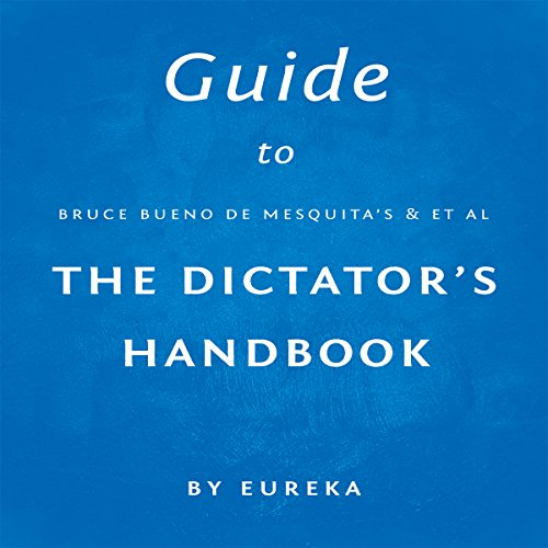 Guide to Bruce Bueno de Mesquita's The Dictator's Handbook cover art