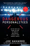 Image of Dangerous Personalities: An FBI Profiler Shows You How to Identify and Protect Yourself from Harmful People