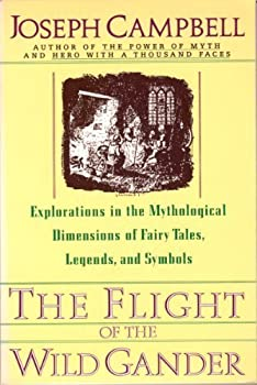 Paperback The Flight of the Wild Gander : Explorations in the Mytholological Dimensions of Fairy Tales, Legends, and Symbols Book