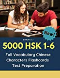 5000 HSK 1-6 Full Vocabulary Chinese Characters Flashcards Test Preparation: Practice Mandarin Chinese dictionary guide books complete words reader ... 1,2,3,4,5,6 to prepare for real test exam. - Zhang Li