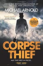 Corpse Thief: Joshua Hawke Thrillers; Part One