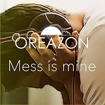 Mess Is Mine