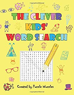 The Clever Kids Word Search: Word Search Books for Kids 6-8 years. Word Search Puzzles for Kids Activities Workbooks age 6...
