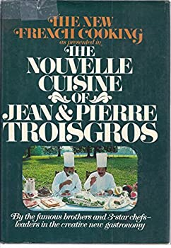The nouvelle cuisine of Jean & Pierre Troisgros 0688033318 Book Cover