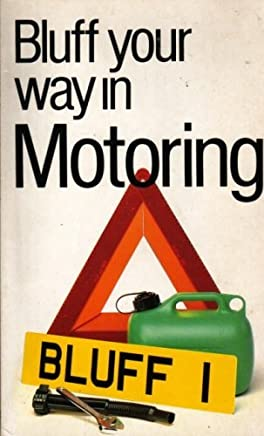 The Bluffers Guide to Motoring: Bluff Your Way in Motoring by John McManus (October 19,1990)