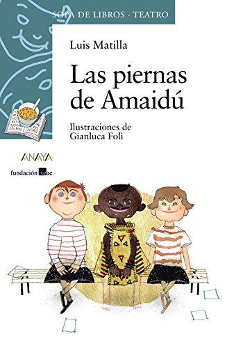 Las piernas de Amaidú (LITERATURA INFANTIL - Sopa de Libros (Teatro))