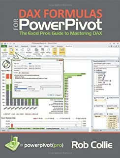 By Rob Collie - DAX Formulas for PowerPivot: The Excel's Pro Guide to Mastering DAX
