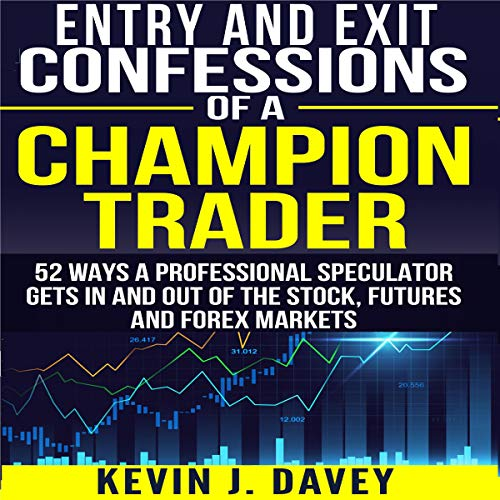 Entry and Exit Confessions of a Champion Trader Titelbild