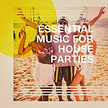Essential Music for House Parties