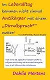 """Im Laboralltag kommen nicht einmal Antikörper mit einem """"Dirndlspruch*"""" weiter! (Forschung 1)"""