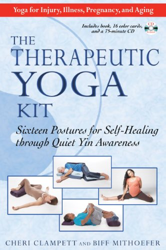 Therapeutic Yoga Kit: Sixteen Postures for Self-Healing Through Quiet Yin Awareness