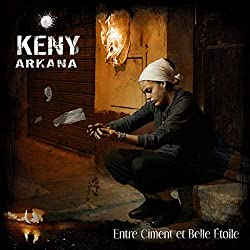 Entre Ciment Et Belle Etoile by KENY ARKANA