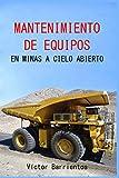MANTENIMIENTO DE EQUIPOS EN MINAS A CIELO ABIERTO (Mantenimiento Minero)