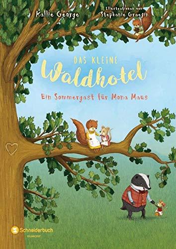 Das kleine Waldhotel, Band 04: Ein Sommergast für Mona Maus