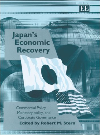 Compare Textbook Prices for Japan's Economic Recovery: Commercial Policy, Monetary Policy, and Corporate Governance illustrated edition Edition ISBN 9781843761204 by Stern, Robert M.
