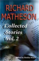 Richard Matheson: Collected Stories Vol.2