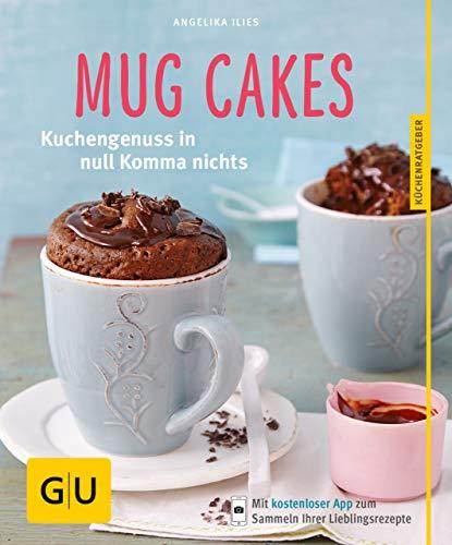 Mug Cakes: Kuchengenuss in null Komma nichts (GU KüchenRatgeber)