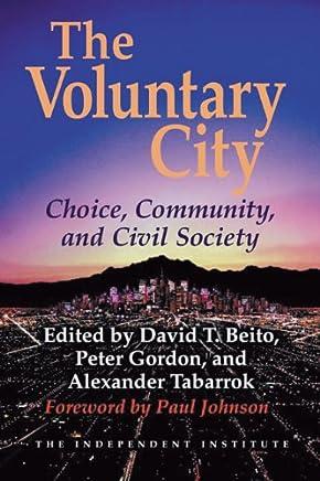 Voluntary City: Choice, Community, and Civil Society