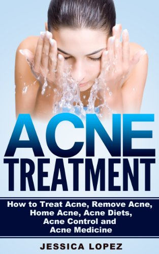 Acne Treatment: How to Treat Acne, Remove Acne, Home Acne, Acne Diets, Acne...