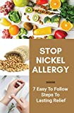 Stop Nickel Allergy: 7 Easy To Follow Steps To Lasting Relief: Nickel Allergy Prevalence (English Edition)