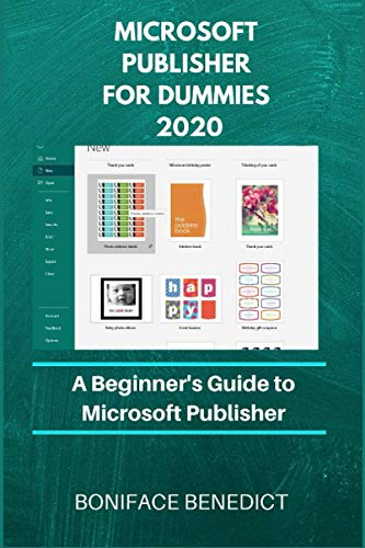 Microsoft Publisher For Dummies 2020: A Beginner's Guide to Microsoft Publisher