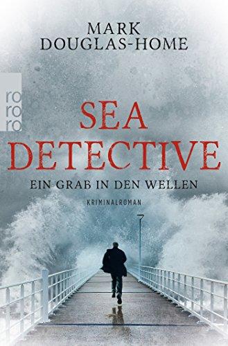 Sea Detective: Ein Grab in den Wellen (Cal McGill ermittelt, Band 1)