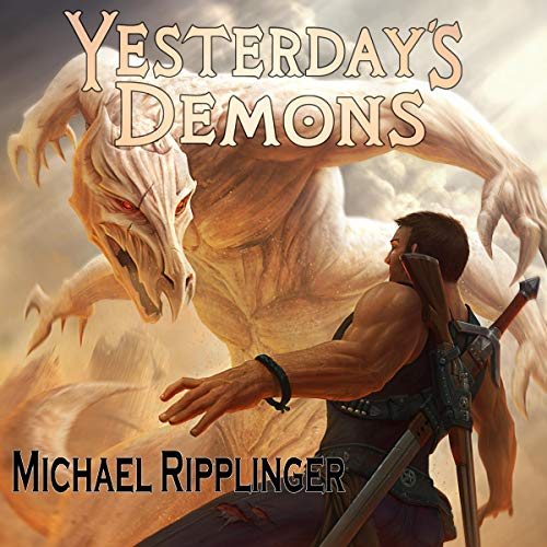 Yesterday's Demons Audiobook By Michael Ripplinger cover art