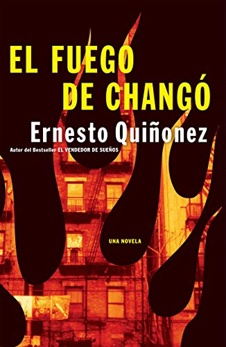 El Fuego de Chango: Una Novela (Spanish Edition)