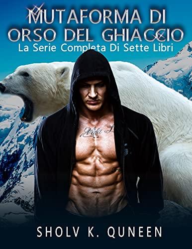 Mutaforma Di Orso Del Ghiaccio: La Serie Completa Di Sette Libri