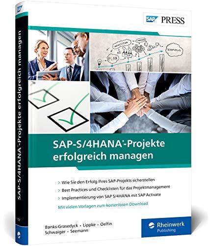 SAP-S/4HANA-Projekte erfolgreich managen: S/4HANA-Projektmanagement mit der neuen Methode SAP Activate (SAP PRESS)