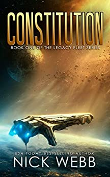 Constitution: Book 1 of The Legacy Fleet Series by [Nick Webb]