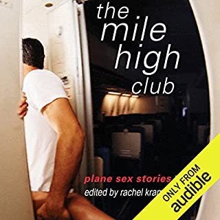 The Mile High Club: Plane Sex Stories audiobook cover art