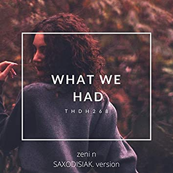 What We Had (Sax Version)