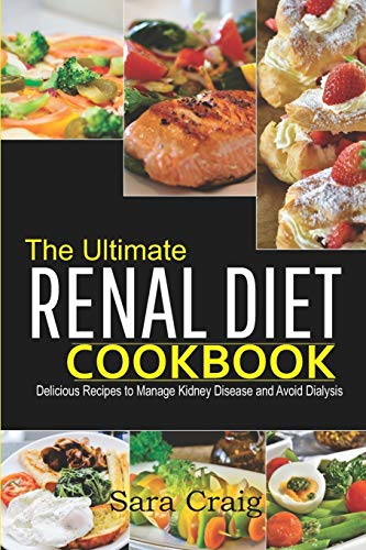 The Ultimate renal diet cookbook: Delicious Recipes to Manage Kidney Disease and Avoid Dialysis ⭐