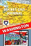 My Bucket List Journal - WASHINGTON (Ultimate Bucket List Books!)