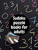 Sudoku puzzle books for adults: Sudoku puzzle books for adults, the ultimate Challenge Sudoku Puzzle...