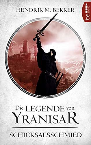 Die Legende von Yranisar - Schicksalsschmied: Band 3 (Die Magie des Schwertes)