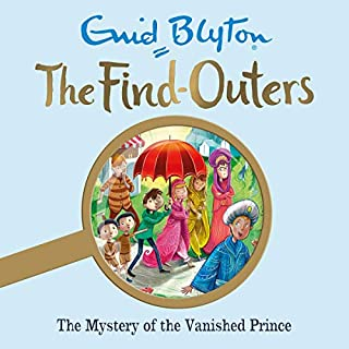 The Mystery of the Vanished Prince     The Find-Outers, Book 9              By:                                                                                                                                 Enid Blyton                               Narrated by:                                                                                                                                 Thomas Judd                      Length: 4 hrs and 4 mins     13 ratings     Overall 4.8