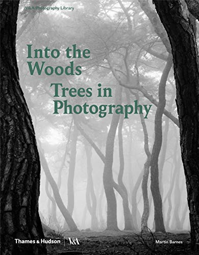 Into the Woods: Trees and Photography (PHOTOGRAPHY LIB)